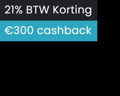 21% BTW €300 cashback