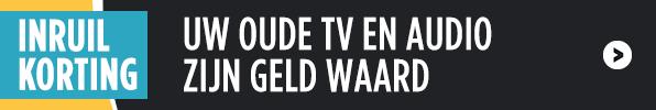 Inruilkorting - Uw oude TV en audio zijn geld waard